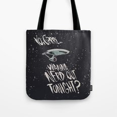 Yo, Grrrl... Wanna Nerd Out Tonight? Tote Bag