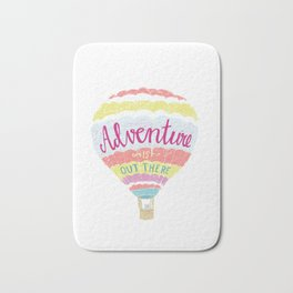 Adventure is out there! Bath Mat
