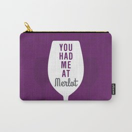 Had Me At Merlot Carry-All Pouch