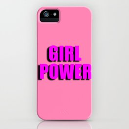 Girl power quote iPhone Case