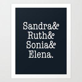Supreme Court Women, Sandra Ruth Sonia Elena Art Print