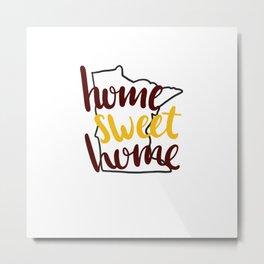 Home Sweet Home Minnesota Metal Print