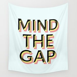 Mind the Gap Wall Tapestry