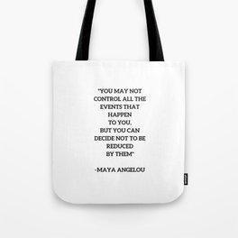 MAYA ANGELOU - WISE WORDS ON CONTROL Tote Bag