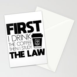 First I Drink The Coffee Then I Study The Law Stationery Cards