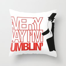 Every Day I'm Dumblin' Throw Pillow