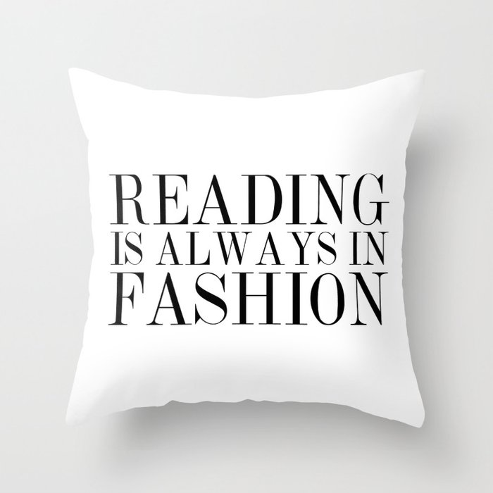 Reading is Always in Fashion Throw Pillow