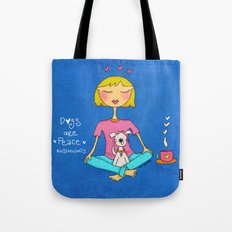 Dogs Are Peace ❤️ Tote Bag
