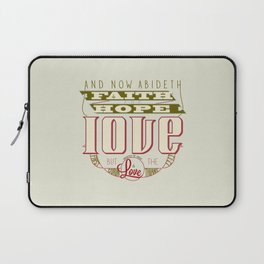 The Greatest of These Is Love (Color Variant)  Laptop Sleeve