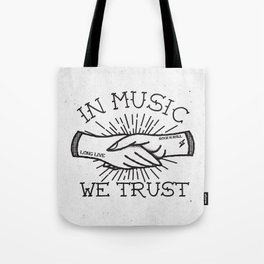In Music We Trust Tote Bag