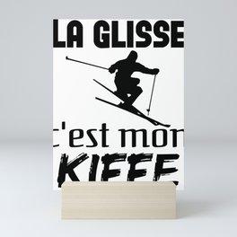 La glisse c'est mon kiffe, notamment à ski Mini Art Print