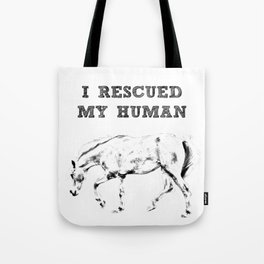 I Rescued My Human Tote Bag