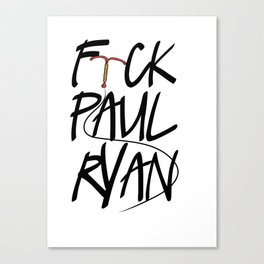 F(IUD)ck Paul Ryan Canvas Print