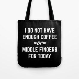 Coffee & Middle Fingers Funny Quote Tote Bag