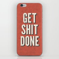 get shit done iPhone & iPod Skins featuring Get Shit Done by Bill Pyle