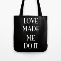 fault Tote Bags featuring It was love's fault by courtneeeee
