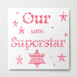 Our Little Superstar Baby Girl Metal Print