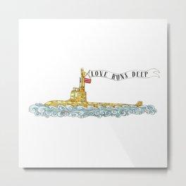 Love Runs Deep - Submarine Art Metal Print