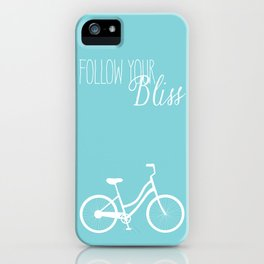 follow your bliss iPhone Case