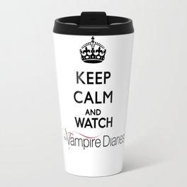 Keep Calm And Watch The Vampire Diaries Travel Mug