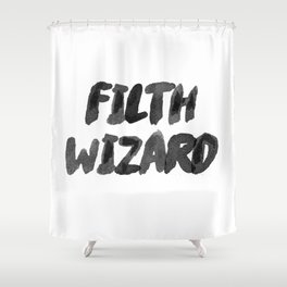 FILTH WIZARD Shower Curtain