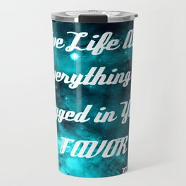Rigged in Your Favor Rumi Quote Teal Galaxy Travel Mug