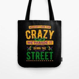 Crazy Parade Down The Street Mardi Gras Tote Bag