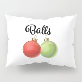 Funny Christmas Graphic 'Balls' Ornaments Pillow Sham