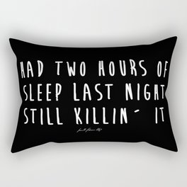 Still Killin It Rectangular Pillow