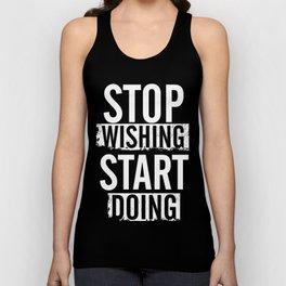 Stop wishing.. Start doing. Unisex Tank Top