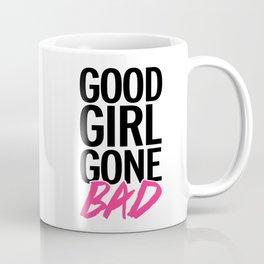 Good Girl Gone Bad Funny Quote Coffee Mug