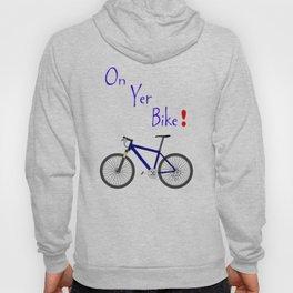 On Yer Bike Hoody