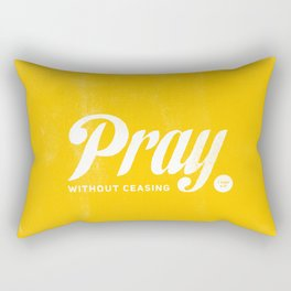 Pray Without Ceasing Rectangular Pillow