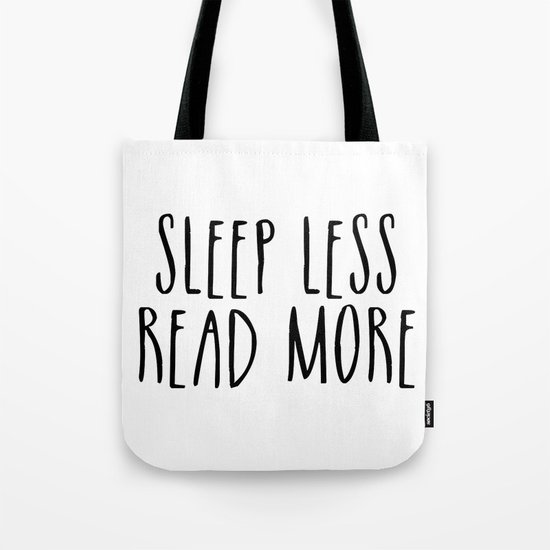 Sleep less, read more Tote Bag