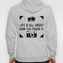 Photographer Frame Quote Photography Camera Photo Pictures Hoody