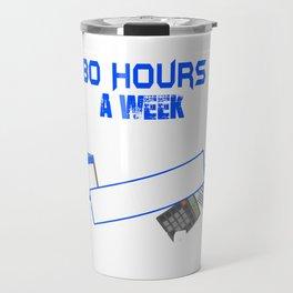 Funny Tax Season 80 Hour Weeks Accountants CPA Travel Mug