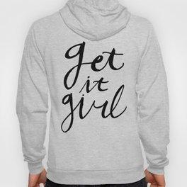 Just Get it girl - Black hand lettering Hoody