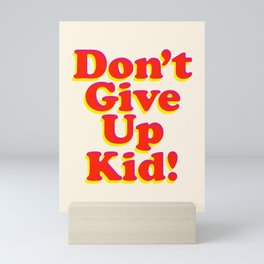 Don't Give Up Kid red yellow pink motivational typography poster bedroom wall home decor Art Print Mini Art Print