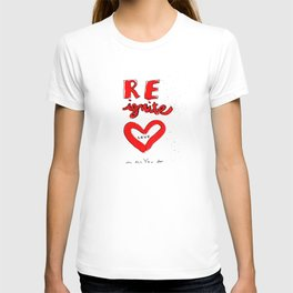 REignite Love in all you do! T-shirt