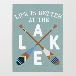 Life Is Better At The LAKE Painted Paddles Poster