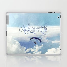 Make the most out of life Laptop & iPad Skin