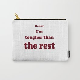 Tougher Than The Rest Carry-All Pouch