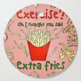 Exercise? Oh, I Thought You Said Extra Fries Cutting Board