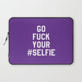 GO FUCK YOUR SELFIE (Purple) Laptop Sleeve