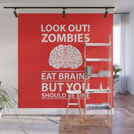 Look Out - Zombies Eat Brains Wall Mural