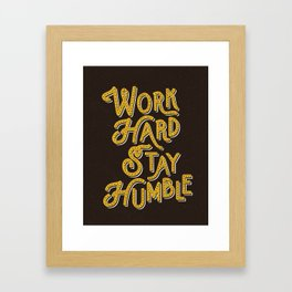 Work Hard Stay Humble hand lettered modern hand lettering typography quote wall art home decor Framed Art Print