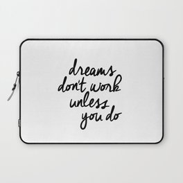 Dreams Don't Work Unless You Do black and white modern typographic quote canvas wall art home decor Laptop Sleeve