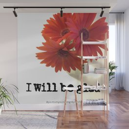 I WILL BE GLAD Wall Mural