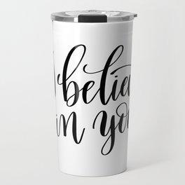 I belive in you Travel Mug