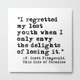 My lost youth - Fitzgerald quote Metal Print